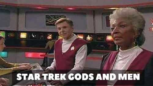 Star Trek : Gods and men || Libreplay films, séries et libres de droits et du domaine.